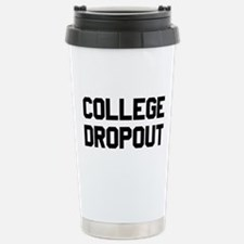 College Dropout Stainless Steel Travel Mug