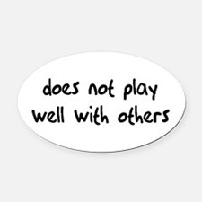 Does Not Play Oval Car Magnet