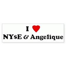 I Love NY$E & Angelique Bumper Bumper Sticker