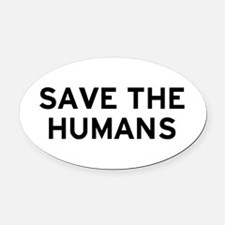 Save Humans Oval Car Magnet