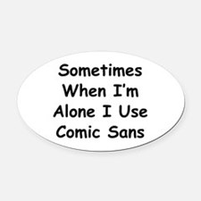 Some Comic Sans Oval Car Magnet