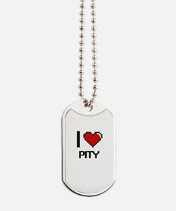 I Love Pity Digital Design Dog Tags