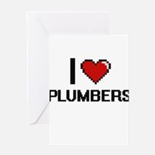 I Love Plumbers Digital Design Greeting Cards