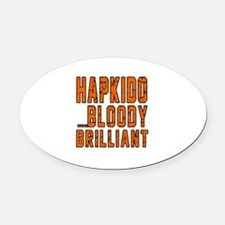 Hapkido Bloody Brilliant Designs Oval Car Magnet