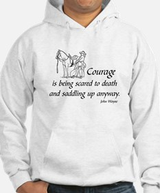 COURAGE IS BEING SCARED TO DEATH Hoodie