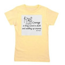 COURAGE IS BEING SCARED TO DEATH AND SA Girl's Tee