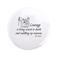 COURAGE IS BEING SCARED TO DEATH AND SADDLI Button