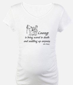 COURAGE IS BEING SCARED TO DEATH Shirt