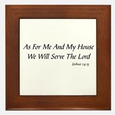 AS FOR ME AND MY HOUSE WE WILL SERVE T Framed Tile