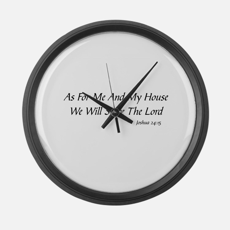 AS FOR ME AND MY HOUSE WE WILL SE Large Wall Clock