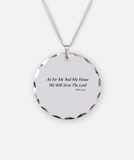 AS FOR ME AND MY HOUSE WE WI Necklace
