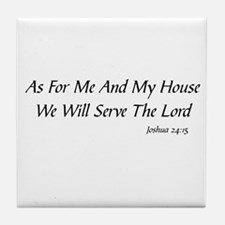AS FOR ME AND MY HOUSE WE WILL SERVE  Tile Coaster