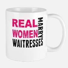 Real Women Marry Waitresses Mugs