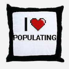 I Love Populating Digital Design Throw Pillow