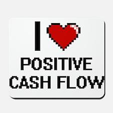 I love Positive Cash Flow Digital Design Mousepad