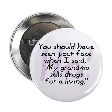 Grandma Sells Drugs Button