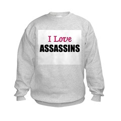 I Love ASSASSINS Sweatshirt
