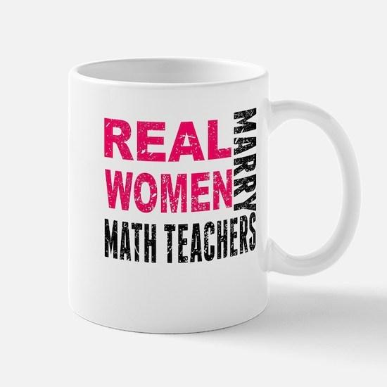 Real Women Marry Math Teachers Mugs