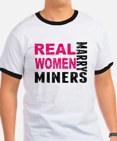 Real Women Marry Miners T-Shirt