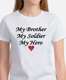 My Brother My Soldier My Hero Women's T-Shirt