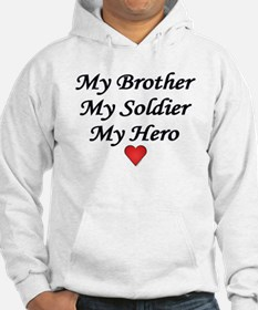 My Brother My Soldier My Hero Hoodie