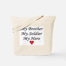 My Brother My Soldier My Hero Tote Bag