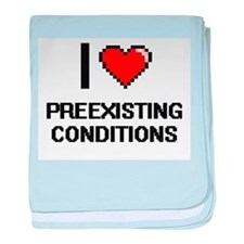 I Love Preexisting Conditions Digital baby blanket