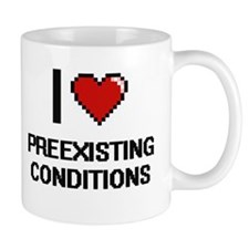 I Love Preexisting Conditions Digital Design Mugs