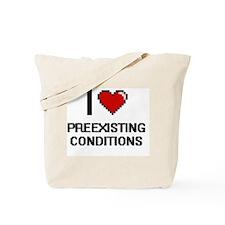 I Love Preexisting Conditions Digital Des Tote Bag