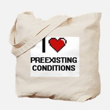 I Love Preexisting Conditions Digital Des Tote Bag