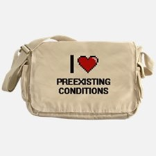 I Love Preexisting Conditions Digita Messenger Bag