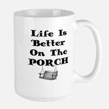 LIFE IS BETTER ON THE PORCH Large Mug