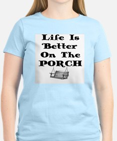 LIFE IS BETTER ON THE PORCH T-Shirt