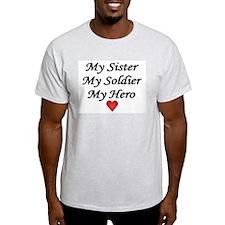 My Sister My Soldier My Hero Ash Grey T-Shirt