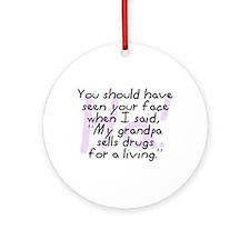 Grandpa Sells Drugs Ornament (Round)