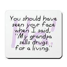 Grandpa Sells Drugs Mousepad