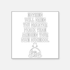 Peace From Minding Your Own Business Sticker