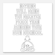"""Peace From Minding Your Square Car Magnet 3"""" x 3"""""""