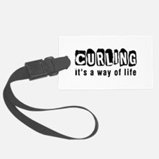 Curling it is a way of life Luggage Tag