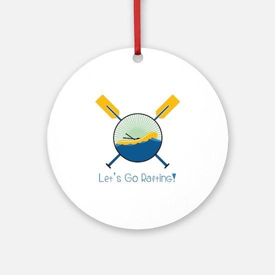 Go Rafting Round Ornament