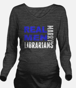 Real Men Marry Librarians Long Sleeve Maternity T-
