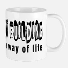Body Building it is a way of life Mug