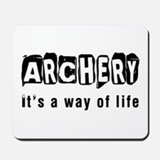 Archery it is a way of life Mousepad