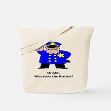 Alright who stole the kishka Tote Bag