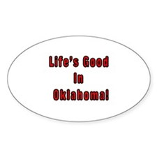 LIFE'S GOOD IN OKLAHOMA Oval Decal