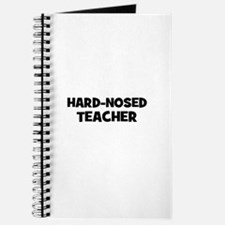 Hard-nosed Teacher Journal