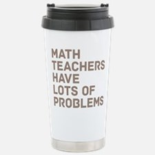 Math Teachers Problems Travel Mug