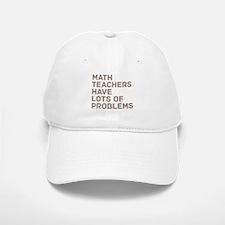 Math Teachers Problems Baseball Baseball Cap