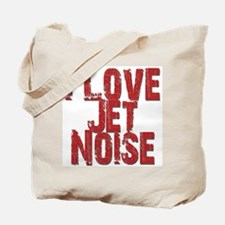I Love Jet Noise Tote Bag