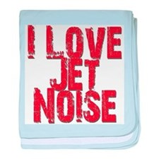 I Love Jet Noise baby blanket